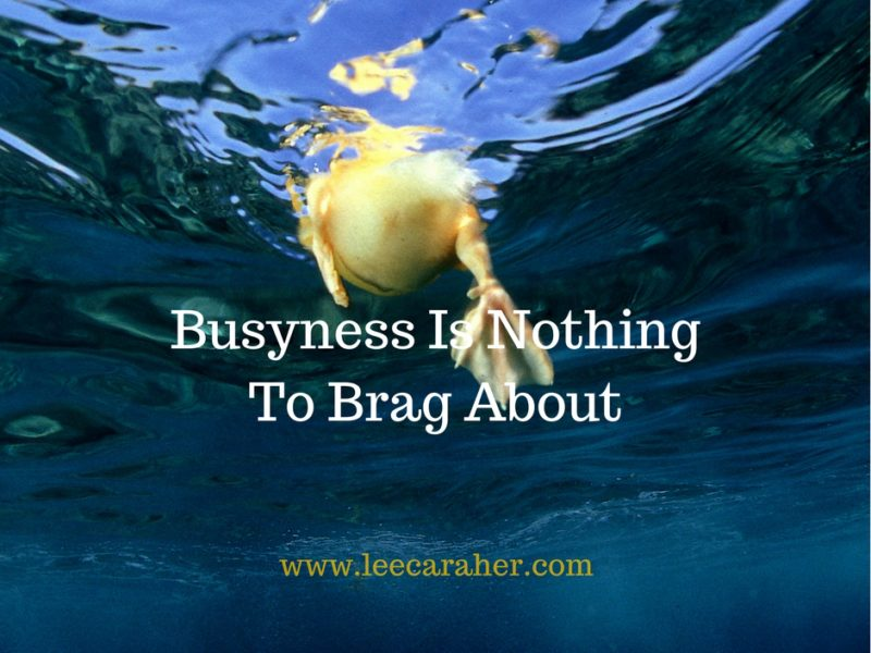 Busyness is Nothing to Brag About