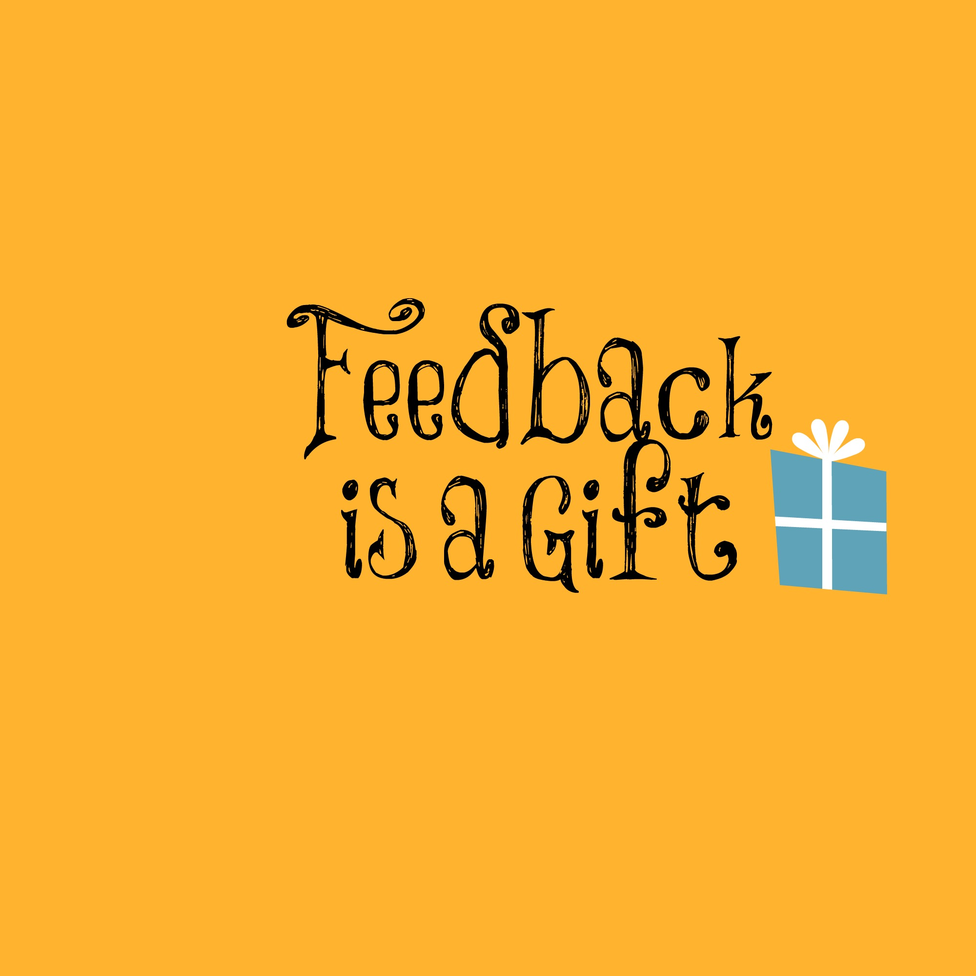 Feedback is a Gift | Lee Caraher