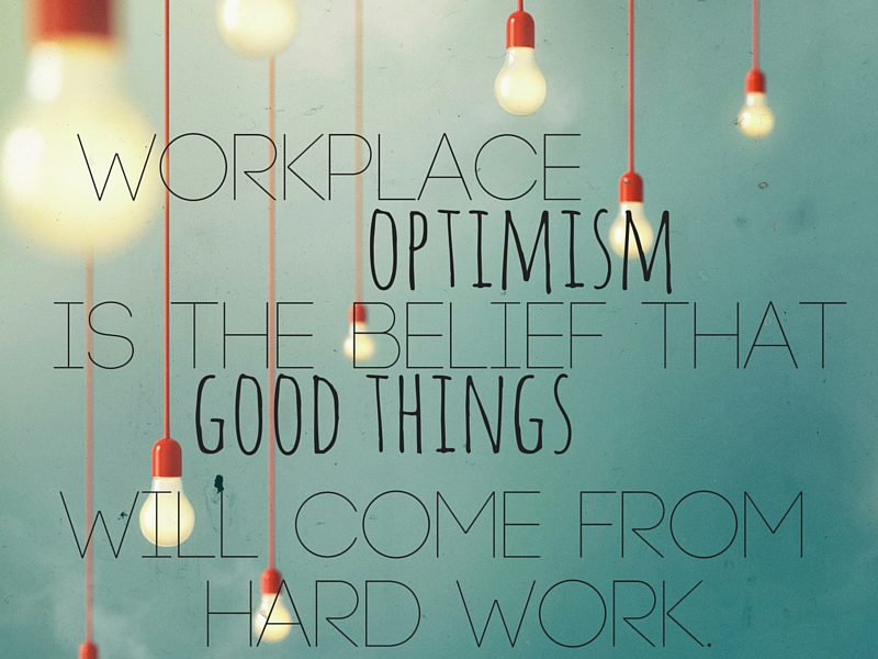 The Optimistic Workplace: Your Biggest Advantage