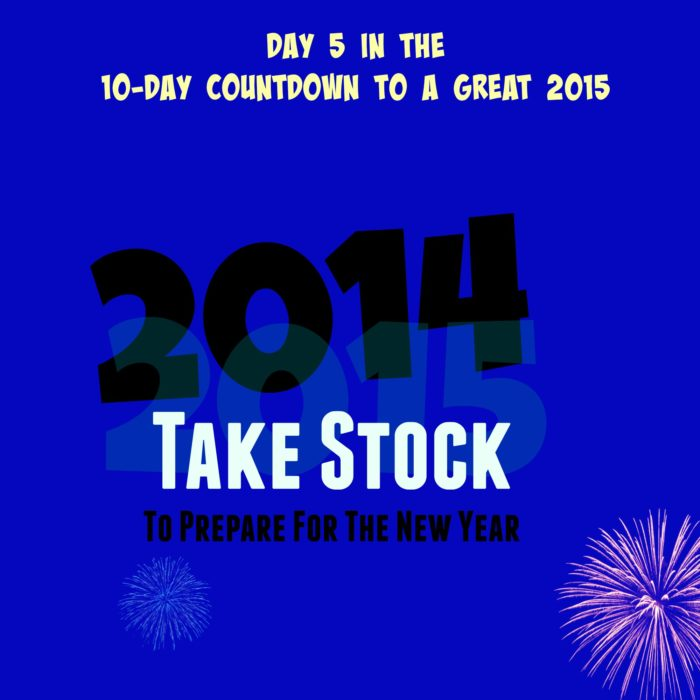 Take Stock: Day 5 in the 10-Day Countdown to 2015
