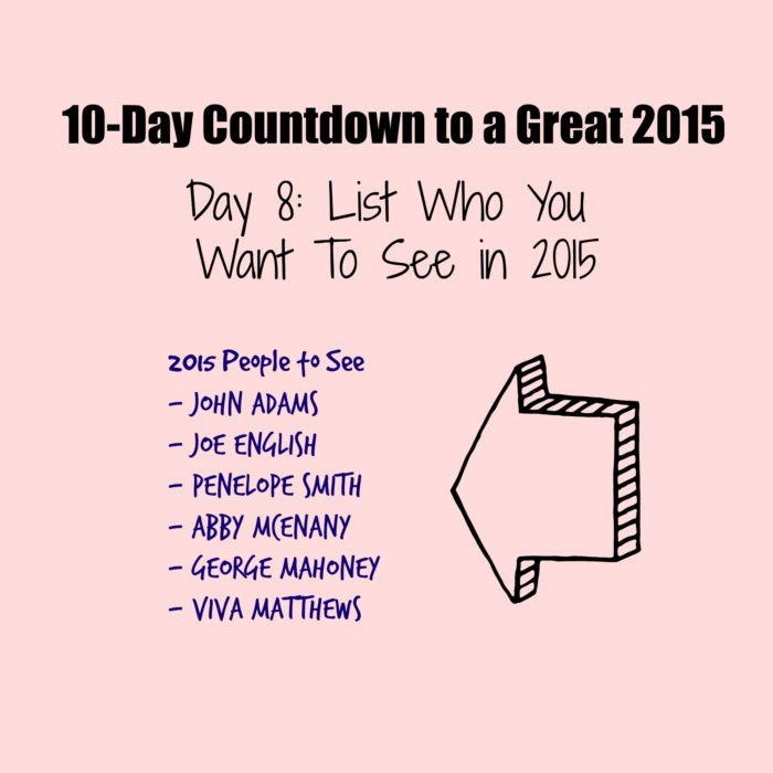 Day 8 of the 10-Day Countdown to 2015: Who Do You Want To See in 2015?