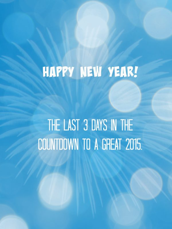 3-2-1…The Final Days of our Countdown to 2015