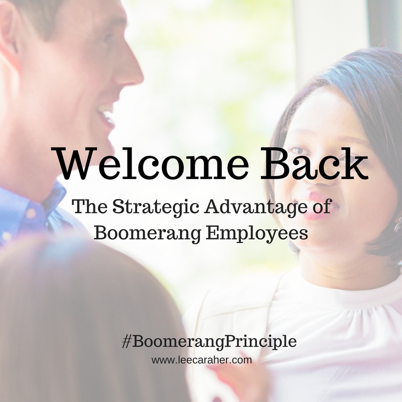 Allowing Employees To Boomerang Back is A Strategic Advantage