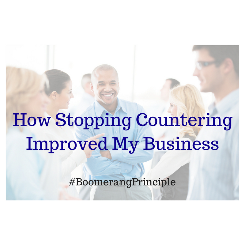 How Stopping Countering Improved My Business