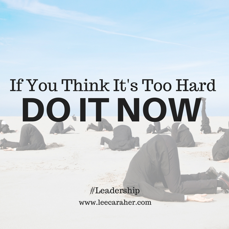 Too Hard? Don't Delay: Do It Now