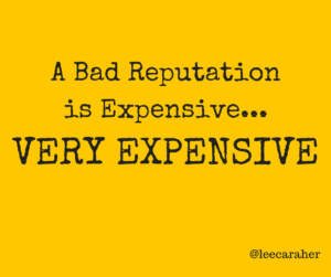 A Bad Reputation is Very Expensive