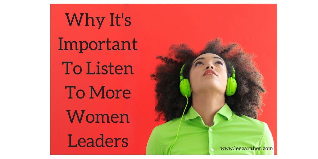 Why It's Important To Listen To Women Leaders