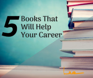 Readers who apply what they learn have better careers! 5 books that will help you this year.
